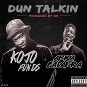 Dun Talkin' (feat. Abra Cadabra)