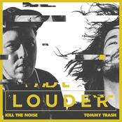 kill the noise & tommy trash