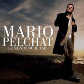 Mario Pelchat: Le monde où je vais