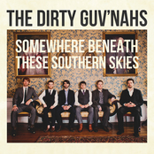 The Dirty Guv'nahs: Somewhere Beneath These Southern Skies