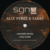 Alix Perez: Solitary Native / Old Flame