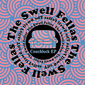 The Swell Fellas: Couchlock