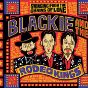 Blackie and the Rodeo Kings: Swinging From The Chains Of Love (Best Of Collection)