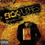 Sick Puppies: Dressed Up As Life