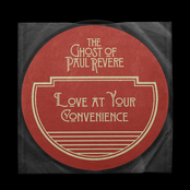 The Ghost of Paul Revere: Love At Your Convenience