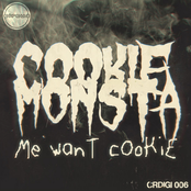 Cookie Monsta: Me want cookie