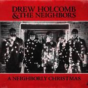 Drew Holcomb And The Neighbors: A Neighborly Christmas