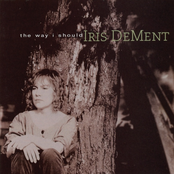 Iris Dement: The Way I Should