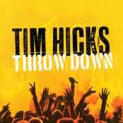 Tim Hicks: Throw Down