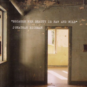 Jonathan Richman: Because Her Beauty Is Raw And Wild