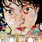 Album cover of Never Trust A Happy Song, by Grouplove