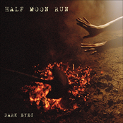 Half Moon Run: Dark Eyes