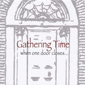 Gathering Time: When One Door Closes...