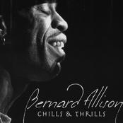 Bernard Allison: Chills & THrills