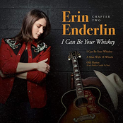 Erin Enderlin: Chapter Two: I Can Be Your Whiskey