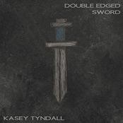 Kasey Tyndall: Double Edged Sword