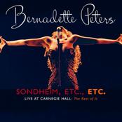 Bernadette Peters: Sondheim, Etc., Etc. Bernadette Peters Live At Carnegie Hall (the rest of it)