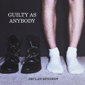 Declan Kennedy: Guilty as Anybody