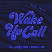 Wake Up Call (feat. Trippie Redd, Tobi & P Money) [Yoshi Remix]