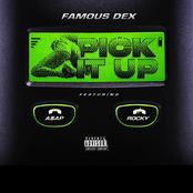 Famous Dex: Pick It Up (feat. A$AP Rocky)