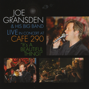 Joe Gransden: It's A Beautiful Thing!