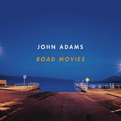 John Adams: Road Movies