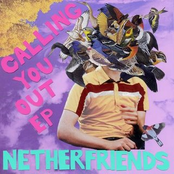 Netherfriends: Calling You Out