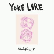 Yoke Lore: Goodpain EP