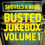 Shovels and Rope: Busted Jukebox, Volume 1