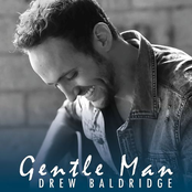 Drew Baldridge: Gentle Man
