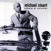 Michael Stuart: Subele El Volumen