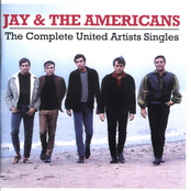 Jay & The Americans: Complete United Artists Singles