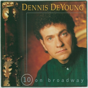 Dennis Deyoung: 10 on Broadway