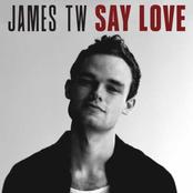 James TW: Say Love
