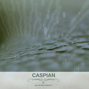 Caspian: You Are The Conductor