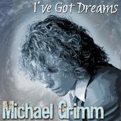 Michael Grimm: I've Got Dreams