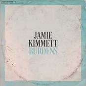 Jamie Kimmett: Burdens