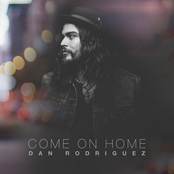 Dan Rodriguez: Come on Home