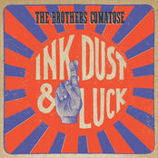The Brothers Comatose: Ink, Dust & Luck