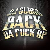 DJ Slugo: Back Da Fuck Up
