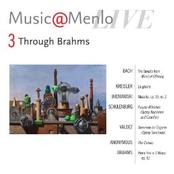 Arnaud Sussmann: Music@Menlo 2011 Through Brahms Disc III: Bach - Kreisler - Weiniawski - Schulenburg - Brahms