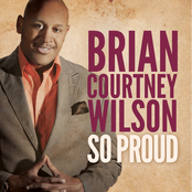 Brian Courtney Wilson: So Proud