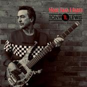 Tony Lewis: More Than I Dared