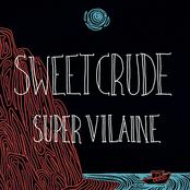 Sweet Crude: Super Vilaine