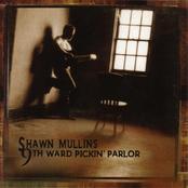 Shawn Mullins: 9Th Ward Pickin' Parlor