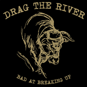 Drag The River: Bad At Breaking Up