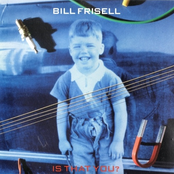 Bill Frisell: Is That You?