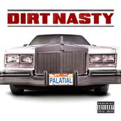 Dirt Nasty: Palatial