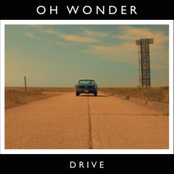 Oh Wonder: Drive