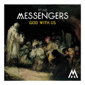 We Are Messengers: God With Us